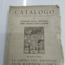 Libros antiguos: CATALOGO PARA BIBLIÓFILOS LUIS BARDON AUTOGRAFOS REALES INCUNABLES MADRID 1950 N° 10 ILUSTRADO. Lote 212066311