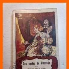 Libros antiguos: LOS SUEÑOS DE ALVARADO - JUAN DE DIOS T. AVISA - BIBLIOTECA PATRIA Nº 176 BIS. Lote 180407015
