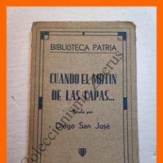 Libros antiguos: CUANDO EL MOTIN DE LAS CAPAS... - DIEGO SAN JOSE - BIBLIOTECA PATRIA Nº 142. Lote 180407887