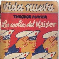 Libri antichi: LOS COOLIES DEL KÁISER. THEODOR PLIVIER. VIDA NUEVA 1. EDITORIAL FÉNIX. 1932. Lote 180415458