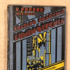 Libros antiguos: TRATADO PRÁCTICO DE LUMINOTECNIA. RICARDO FERRER. JOSÉ MONTESÓ EDITOR 1934. ILUSTRADO. Lote 180429492