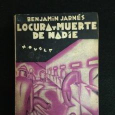 Libros antiguos: BENJAMÍN JARNÉS. LOCURA Y MUERTE DE NADIE. NOVELA. EDICIONES ORIENTE. MADRID, 1929. 1ª EDICIÓN.. Lote 180446583