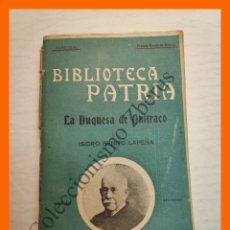 Libros antiguos: LA DUQUESA DE QUITRACO - ISIDRO BENITO LAPEÑA - BIBLIOTECA PATRIA Nº 161. Lote 180450567