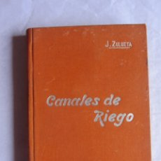 Libros antiguos: CANALES DE RIEGO. J.ZULUETA. MANUALES SOLER Nº XXXIX. Lote 180455905