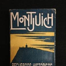 Libros antiguos: I. BÓ Y SINGLA. MONTJUICH. NOTAS Y RECUERDOS HISTÓRICOS. CASA EDITORIAL MAUCCI. BARCELONA. C.1913.. Lote 180458127