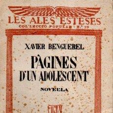 Libros antiguos: LES ALES ESTESES : XAVIER BENGUEREL - PÀGINES D'UN ADOLESCENT (C. 1930) EN CATALÁN. Lote 180484905