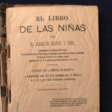Libros antiguos: EL LIBRO DE LAS NIÑAS POR D. JOAQUIN RUBIO Y ORS. Lote 180494311