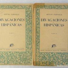Libros antiguos: DIVAGACIONES HISPÁNICAS-ARTURO FARINELLI-CASA EDITORIAL 1936-2 TOMOS. Lote 180499418