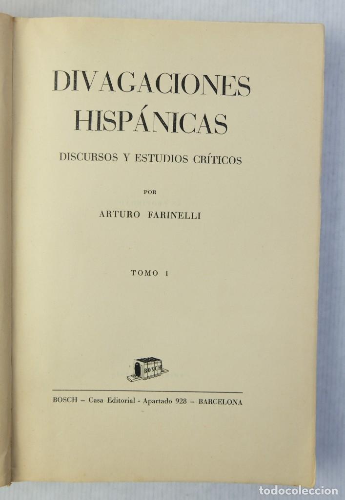 Libros antiguos: Divagaciones hispánicas-Arturo Farinelli-Casa editorial 1936-2 tomos - Foto 4 - 180499418