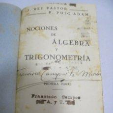 Libri antichi: NOCIONES DE ALGEBRA Y TRIGONOMETRIA. PRIMERA PARTE. J.REY PASTOR / P. PUIG ADAM. 1928. Lote 180518888