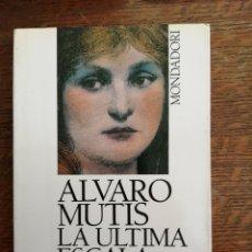 Libros antiguos: ALVARO MUTIS. LA ÚLTIMA ESCALA DEL TRAMP STEANER.. Lote 180840150