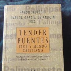 Libros antiguos: TENDER PUENTES PSOE Y MUNDO CRISTIANO- EDICION DE 2001. Lote 180858331