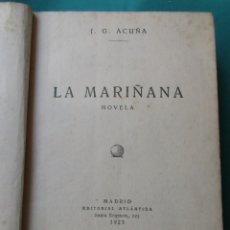 Libros antiguos: LA MARIÑANA. ACUÑA. IMPRESO TALLERES NOROESTE, CORUÑA. 1923. 329 PÁGINAS. CARTONÉ. PUNTOS ÓXIDO. Lote 180869687