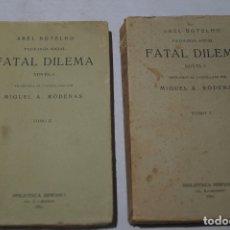 Libros antiguos: FATAL DILEMA. ABEL BOTELHO. 1916. Lote 180876192