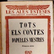 Libros antiguos: LES ALES ESTESES . TOTS ELS CONTES D' APEL.LES MESTRES (C. 1930). Lote 180877981