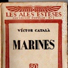 Libros antiguos: LES ALES ESTESES . VÍCTOR CATALÀ - MARINES (C. 1930). Lote 180878208