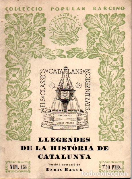 ENRIC BAGUÉ . LLEGENDES DE LA HISTÒRIA DE CATALUNYA (BARCINO, 1936) (Libros Antiguos, Raros y Curiosos - Historia - Otros)