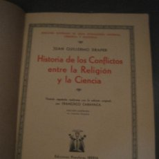 Libros antiguos: JUAN GUILLERMA DRAPER - HISTORIA DE LOS CONFLICTOS ENTRE LA RELIGIÓN Y LA CIENCIA (IBERIA 1932). Lote 180894242