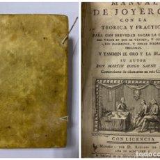 Libros antiguos: MANUAL DE JOYEROS CON LA TEORIA Y LA PRACTCA. 2 TOMOS EN UNO. MARTIN DIEGO SAENZ. MADRID, 1781.. Lote 180916313