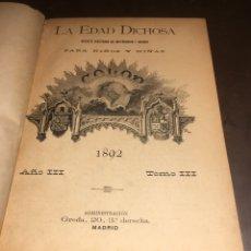 Libri antichi: LA EDAD DICHOSA. REVISTA ILUSTRADA DE INSTRUCCIÓN Y RECREO PARA NIÑOS Y NIÑAS. AÑO 3 TOMO III. 1892.. Lote 180935797
