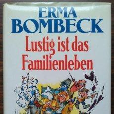 Libros antiguos: LUSTIG IST DAS FAMILIENLEBEN. ERMA BOMBECK 1990. Lote 180945486