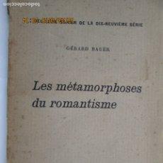 Libros antiguos: LES METAMORPHOSES DU ROMANTISME - DEUXIEME CAHIER DE LA 19È SERIE Nº 809 - GERARD BAUËR - PARIS 1928. Lote 180956135