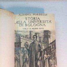 Libros antiguos: ALBANO SORBELLI: STORIA DELLA UNIVERSITÀ DI BOLOGNA. (VOLÚMENES I Y II EN UN TOMO) (NUMERADOS) (1940. Lote 180986476