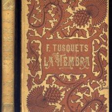 Libros antiguos: TUSQUETS, FRANCISCO. LA HEMBRA. (HISTORIA DE UN HOMBRE). 1893.. Lote 181014121