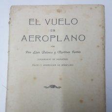 Libros antiguos: LIBRO EL VUELO DEL AEROPLANO LUIS PALANCA Y MARTINEZ FORTUN ZARAGOZA 1920 EDITORIAL HERALDO ARAGON. Lote 181096006