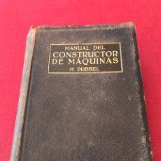 Libros antiguos: MANUAL DEL CONSTRUCTOR DE MÁQUINAS. 1925.. Lote 181106997