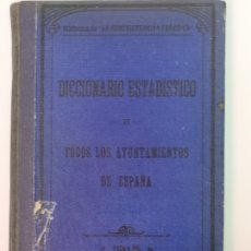 Libros antiguos: DICCIONARIO ESTADÍSTICO DE TODOS LOS AYUNTAMIENTOS DE ESPAÑA 1915. Lote 181118716