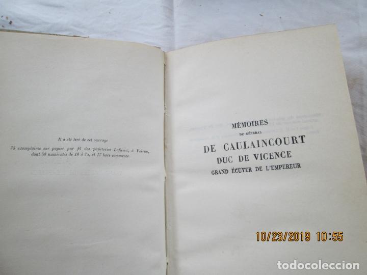 Libros antiguos: MÉMOIRES DU GÉNÉRAL DE CAULAINCOURT DUC DE VICENTE - JEAN HANOTEAU - VOL. III -PARÍS 1933. - Foto 3 - 181133876