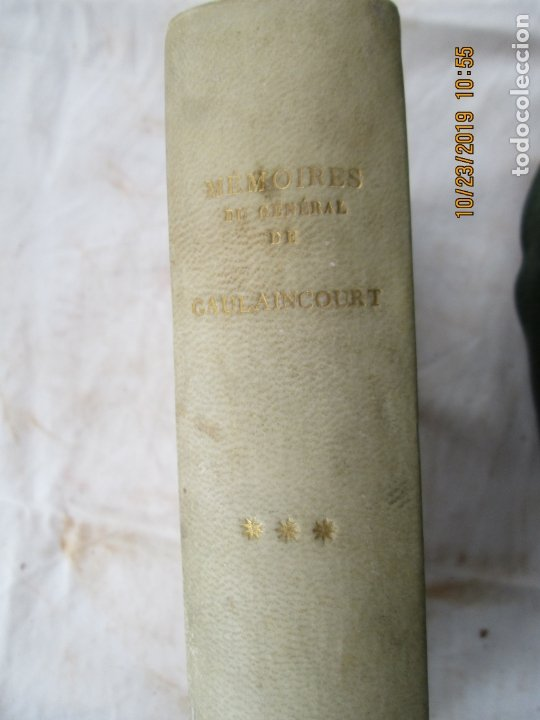 Libros antiguos: MÉMOIRES DU GÉNÉRAL DE CAULAINCOURT DUC DE VICENTE - JEAN HANOTEAU - VOL. III -PARÍS 1933. - Foto 4 - 181133876