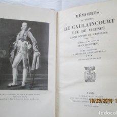 Libros antiguos: MÉMOIRES DU GÉNÉRAL DE CAULAINCOURT DUC DE VICENTE - JEAN HANOTEAU - VOL. III -PARÍS 1933.. Lote 181133876