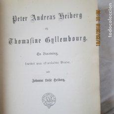 Libros antiguos: PETER ANDREAS HEIBERG - THOMASINE GYLLENBORG - 1882.. Lote 181135523