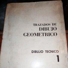 Livros antigos: ÚNICO TRAZADOS DE DIBUJO GEOMETRICO DIBUJO TÉCNICO 1 D. CORBELLA BARRIOS 1971. Lote 181135688