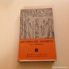 Libros antiguos: HISTORIA DEL ALFABETO. A.C. MOORHOUSE. BREVIARIOS FONDO CULTURA ECONÓMICA . ESCRITURA. Lote 181150711