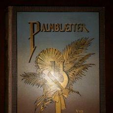 Libros antiguos: PALMBLÄTTER. VON KARL GEROK. VERLAG VON GREINER & PFEIFFER. PAUL THUMANN. AÑO 1887. Lote 181159035