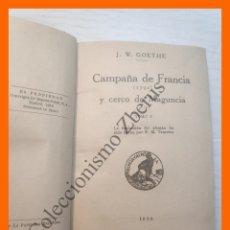 Libros antiguos: CAMPAÑA DE FRANCIA (1792) Y CERCO DE MAGUNCIA - J.W. GOETHE - 2 TOMOS ENC. EN 1 VOLUMEN. Lote 181165610