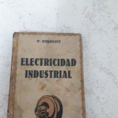 Libros antiguos: ELECTRICIDAD INDUSTRIAL LLL. MAQUINAS P. ROBERJOT. Lote 181176446