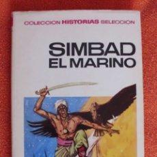 Livros antigos: SIMBAD EL MARINO COLEC. HISTORIAS SELECCION EDIT. BRUGUERA. Lote 181198088