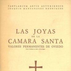 Libros antiguos: LAS JOYAS DE LA CÁMARA SANTA. VALORES PERMANENTES DE OVIEDO (MANZANAREZ RODRÍGUEZ, JOAQUÍN). Lote 237780355