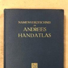 Libros antiguos: NAMENVERZEICHNIS ZU ANDREES HANDATLAS. SIEBENTE AUFLAGE. BIELEFELD UND LEIPZIG 1921. Lote 181396317