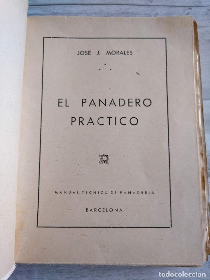 Libros antiguos: RARO: EL PANADERO PRÁCTICO, MANUAL TÉCNICO DE PANADERÍA - JOSÉ J. MORALES - Foto 2 - 181404818