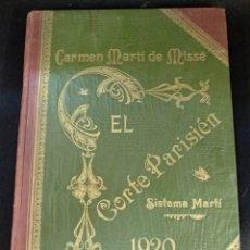 Libros antiguos: CARMEN MISSE, EL CORTE PARISIEN, SISTEMA MARTÍ 1920. Lote 181407648