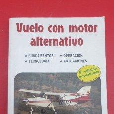 Libros antiguos: VUELO CON MOTOR ALTERNATIVO..LIBRO TECNICO SOBRE EL MOTOR EN AVIACION...MUY TECNICO. 362 PGS.. Lote 181410701