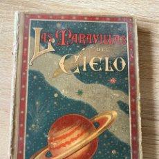 Libros antiguos: LAS MARAVILLAS DEL CIELO. ASTRONOMIA AL ALCANCE DE LOS NIÑOS, SATURNO CALLEJA. MADRID, 1894.PAGS:156. Lote 181413546