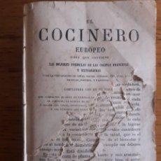 Libros antiguos: EL COCINERO EUROPEO OBRA QUE CONTIENE LAS MEJORES FÓRMULAS DE LAS COCINAS FRANCESAS Y EXTRANJERAS . Lote 181459326