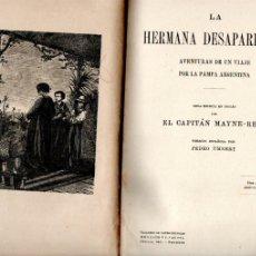 Libros antiguos: MAYNE REID : LA HERMANA DESAPARECIDA (HENRICH, 1913) VIAJE A LA PAMPA ARGENTINA. Lote 181483161