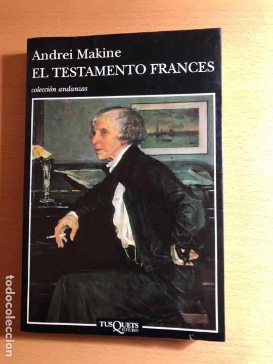 EL TESTAMENTO FRANCÉS. ANDREI MAKINE. TUSQUETS EDITORES. LITERATURA FRANCESA CONTEMPORANEA (Libros antiguos (hasta 1936), raros y curiosos - Literatura - Narrativa - Otros)